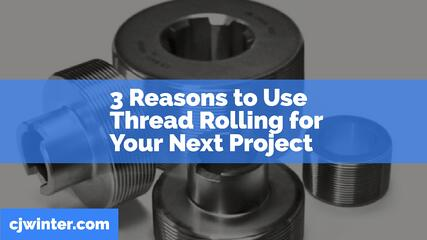 Why you should use thread rolling for your next project